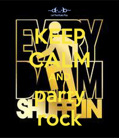Poster: KEEP CALM AND party rock