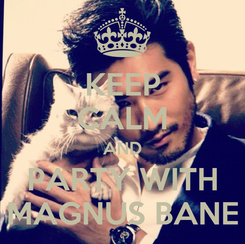 Poster: KEEP CALM AND PARTY WITH MAGNUS BANE