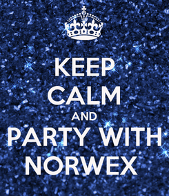 Poster: KEEP CALM AND PARTY WITH NORWEX