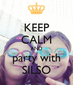 Poster: KEEP CALM AND party with SILSO