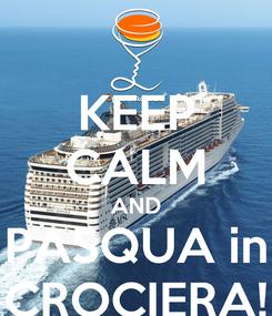 Poster: KEEP CALM AND PASQUA in CROCIERA!