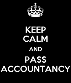 Poster: KEEP CALM AND PASS ACCOUNTANCY