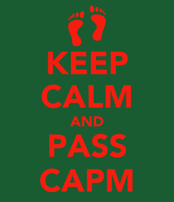 Poster: KEEP CALM AND PASS CAPM