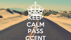 Poster: KEEP CALM AND PASS CCENT