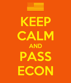 Poster: KEEP CALM AND PASS ECON
