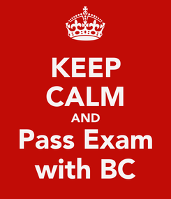 Poster: KEEP CALM AND Pass Exam with BC