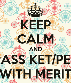 Poster: KEEP CALM AND PASS KET/PET WITH MERIT