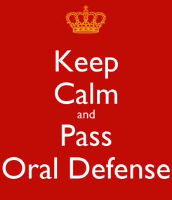 Poster: Keep Calm and Pass Oral Defense