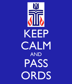 Poster: KEEP CALM AND PASS ORDS