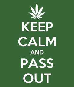 Poster: KEEP CALM AND PASS OUT