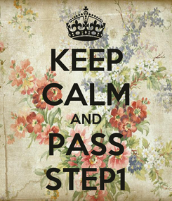 Poster: KEEP CALM AND PASS STEP1