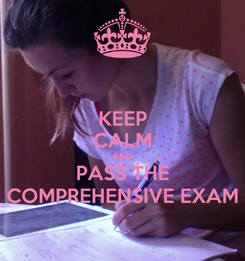 Poster: KEEP CALM AND PASS THE COMPREHENSIVE EXAM
