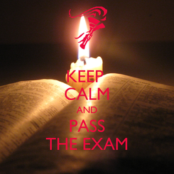 Poster: KEEP  CALM AND PASS THE EXAM