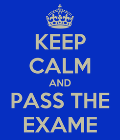 Poster: KEEP CALM AND PASS THE EXAME