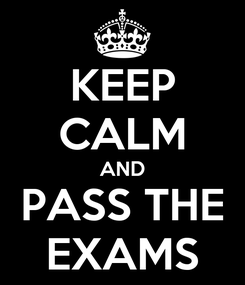 Poster: KEEP CALM AND PASS THE EXAMS