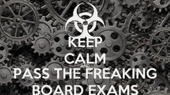 Poster: KEEP CALM AND PASS THE FREAKING BOARD EXAMS