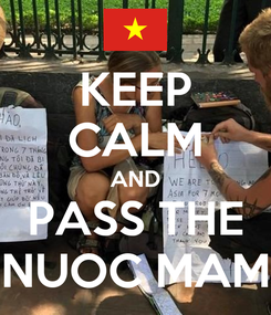 Poster: KEEP CALM AND PASS THE NUOC MAM