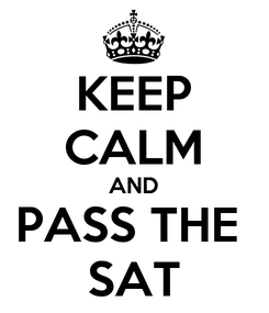 Poster: KEEP CALM AND PASS THE  SAT