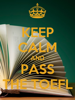 Poster: KEEP CALM AND PASS THE TOEFL