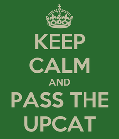 Poster: KEEP CALM AND PASS THE UPCAT