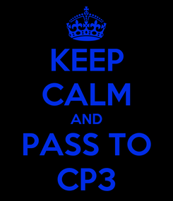 Poster: KEEP CALM AND PASS TO CP3