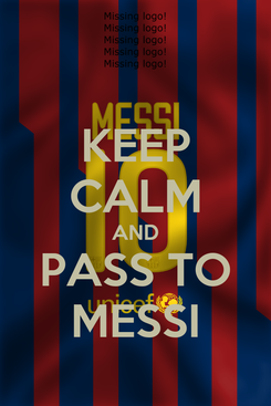 Poster: KEEP CALM AND PASS TO MESSI