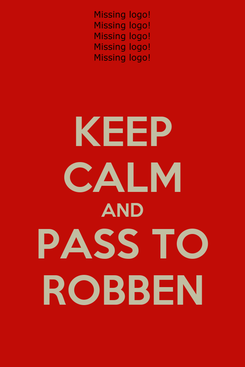 Poster: KEEP CALM AND PASS TO ROBBEN