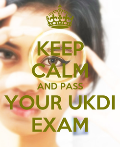 Poster: KEEP CALM AND PASS YOUR UKDI EXAM