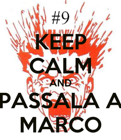 Poster: KEEP CALM AND PASSALA A MARCO