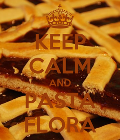 Poster: KEEP CALM AND PASTA FLORA