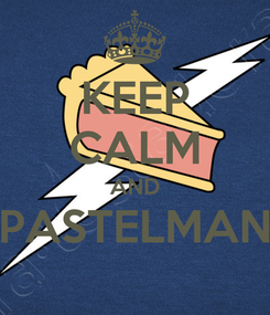 Poster: KEEP CALM AND PASTELMAN