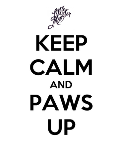 Poster: KEEP CALM AND PAWS UP