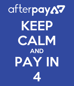 Poster: KEEP CALM AND PAY IN 4