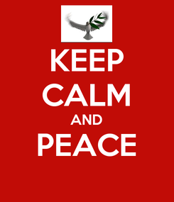 Poster: KEEP CALM AND PEACE