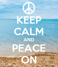 Poster: KEEP CALM AND PEACE ON