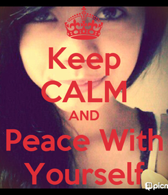 Poster: Keep CALM AND Peace With Yourself