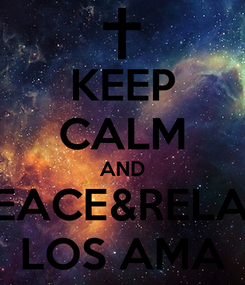 Poster: KEEP CALM AND PEACE&RELAX LOS AMA