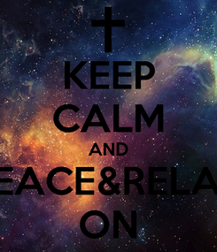 Poster: KEEP CALM AND PEACE&RELAX ON