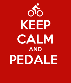 Poster: KEEP CALM AND PEDALE