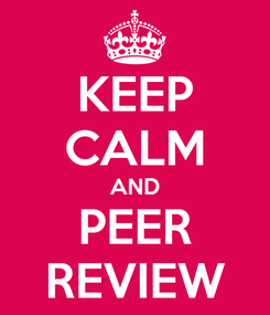 Poster: KEEP CALM AND PEER REVIEW