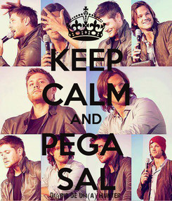 Poster: KEEP CALM AND PEGA  SAL
