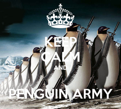 Poster: KEEP CALM AND  PENGUIN ARMY