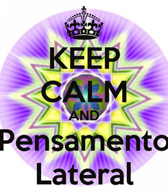 Poster: KEEP CALM AND Pensamento Lateral
