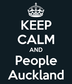 Poster: KEEP CALM AND People Auckland