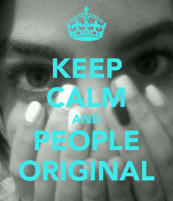 Poster: KEEP CALM AND PEOPLE ORIGINAL