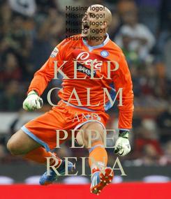 Poster: KEEP CALM AND PEPE REINA