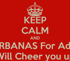 Poster: KEEP CALM AND PERBANAS For Adult Will Cheer you up