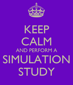 Poster: KEEP CALM AND PERFORM A SIMULATION STUDY