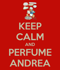 Poster: KEEP CALM AND PERFUME ANDREA
