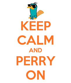 Poster: KEEP CALM AND PERRY ON